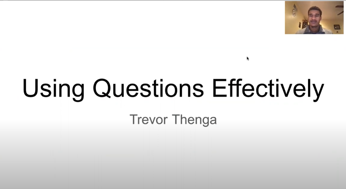 Student video entitled Using Questions Effectively by Trevor Thenga